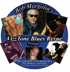 Bob Margolin's VizzTone Blues Revue - first dates...