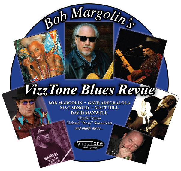 Bob Margolin's VizzTone Blues Revue