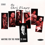 Chris O'Leary Band / Waiting for the Phone To Ring