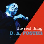 Introducing deep blues and R&B singer D.A. Foster!