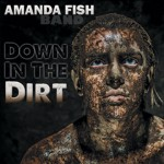 Amanda Fish gets Down In The Dirt!