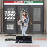 Ilana Katz Katz - Subway Stories - has arrived!