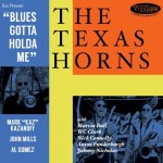 The Texas Horns – Blues Gotta Holda Them!