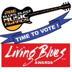 TIME TO VOTE - Living Blues Awards & Blues Blast Music Awards!
