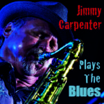 Jimmy Carpenter Plays The Blues