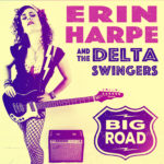 Erin Harpe & the Delta Swingers release BIG ROAD!